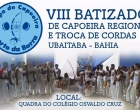 VIII Batizado de Capoeira Regional de Ubaitaba acontece neste final de semana